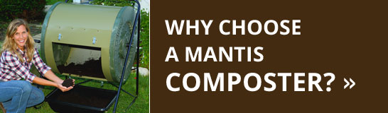 Learn about the great advantages of the Mantis composter